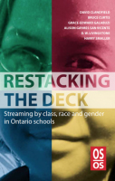 Restacking the Deck: Streaming by class, race and gender in Ontario schools book cover