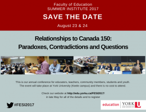 Summer Institute 2017 - Relationships to Canada 150: Paradoxes, Contradictions and Questions @ York University