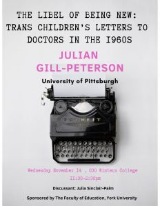 The Libel of Being New: Trans Children's Letters to Doctors in the 1960s @ 030 Winters College